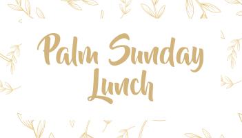 Palm Sunday Lunch