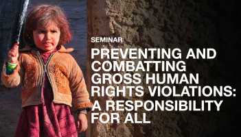 Seminar: Preventing and Combatting Gross Human Rights Violations