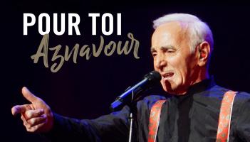 Pour Toi Aznavour