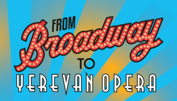 Summer Camp: From Broadway to Yerevan Opera FIESTA
